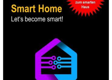 """Buch """"Smart Home - Let's become smart"""" - Praxis-Leitfaden für den Weg zum smarten Haus"""